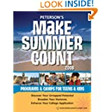Make Summer Count: Programs & Camps for Teens & Kids 2008 (Peterson's Make Summer Count: Enrichment Programs for...