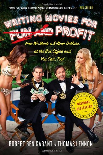 Writing Movies For Fun And Profit: How We Made A Billion Dollars At The Box Office And You Can, Too! front-13691