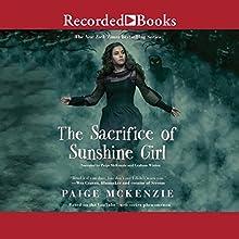 The Sacrifice of Sunshine Girl | Livre audio Auteur(s) : Paige McKenzie, Nancy Ohlin Narrateur(s) : Paige McKenzie