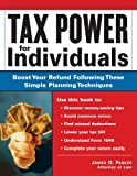 Tax Power for Individuals: Boost Your Refund by Following These Simple Planning Techniques