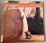 Dinosaurs Past and Present (Dinosaurs Past & Present) (0295967080) by Czerkas, Sylvia J.