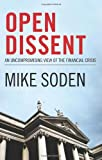 Open Dissent: An Uncompromising View of the Financial Crisis
