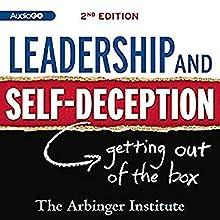 Leadership and Self-Deception: Second Edition   Livre audio Auteur(s) :  Arbinger Institute Narrateur(s) : William Dufris