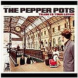 echange, troc Pepper Pots - Train to Your Lover