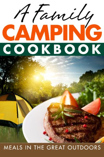 A Family Camping Cookbook : Meals in the Great Outdoors by Sean Hangley