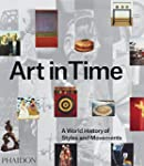 Art in Time: A World History of Style...
