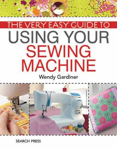 The Very Easy Guide to Using Your Sewing Machine (New Comprehensive Guide To Sewing compare prices)