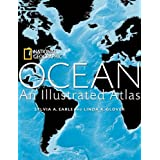 Ocean: An Illustrated Atlas (National Geographic Atlas)by Sylvia A. Earle
