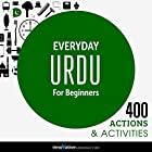 Everyday Urdu for Beginners - 400 Actions & Activities Rede von  Innovative Language Learning, LLC Gesprochen von:  Innovative Language Learning, LLC