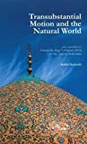 Transubstantial Motion & the Natural World: With a Translation of Volume III, Stage 7, Chapters 18-32 of the Asfar of Mulla Sadra