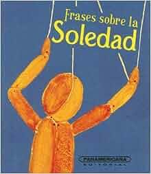 Frases sobre la Soledad (Canto a la Vida) (Spanish Edition): Pablo