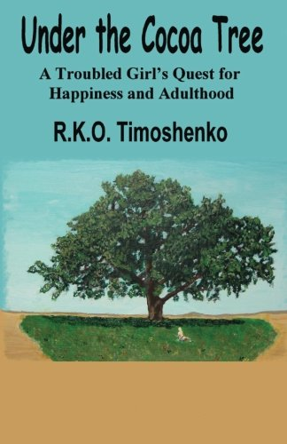Under the Cocoa Tree: A Troubled Girl's Quest for Happiness and Adulthood
