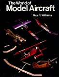 The World of Model Aircraft (0233962867) by Williams, Guy R.