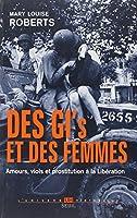 Des GI's et des femmes : Amours, viols et prostitution à la Libération