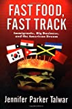 img - for Fast Food, Fast Track? Immigrants, Big Business, and the American Dream book / textbook / text book