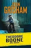 John Grisham Theodore Boone. Joven Abogado