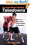No Holds Barred Fighting: Takedowns:...
