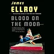 Blood on the Moon | [James Ellroy]