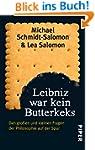Leibniz war kein Butterkeks: Den gro�...
