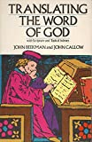 img - for Translating the Word of God: With Scripture and Topical Indexes book / textbook / text book