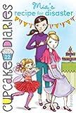 Mia's Recipe for Disaster (Cupcake Diaries Book 22)