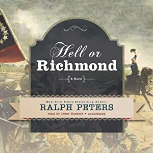 Hell or Richmond: A Novel | [Ralph Peters]
