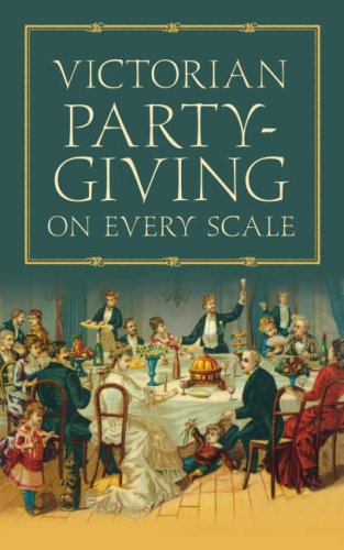 Victorian Party-giving on Every Scale