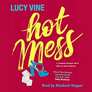 Hot Mess Audiobook by Lucy Vine Narrated by Elisabeth Hopper