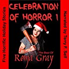 Celebration of Horror, Book 1: The Best of Roma Gray Hörbuch von Roma Gray Gesprochen von: Terry F. Self