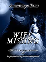 Wife Missing [Kindle Edition]