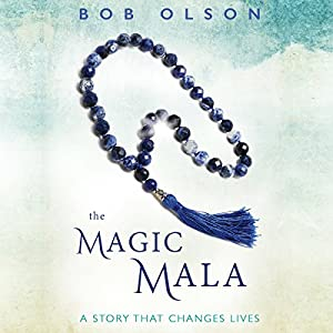 The Magic Mala: A Story That Changes Lives Hörbuch von Bob Olson Gesprochen von: Alan Adelberg