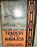 img - for Traders To The Navajos The Story of the Wetherills of Kayenta book / textbook / text book