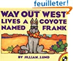 Way Out West Lives a Coyote Named Frank