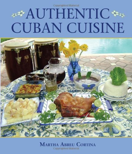 Authentic Cuban Cuisine by Martha Cortina