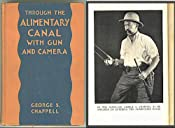 Amazon.com: Through the Alimentary Canal with Gun and Camera: A fascinating trip to the interior, personally conducted by George S. Chappell: George S. Chappell, Robert Benchley, O. Soglow: Books