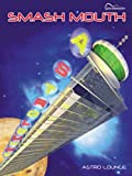 Smash Mouth -- Astro Lounge: Guitar Songbook Edition by Smash Mouth (1999-09-01)