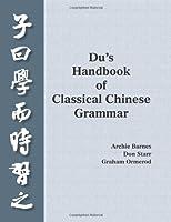 Du?s Handbook of Classical Chinese Grammar