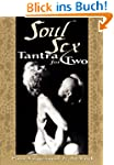 Soul Sex: Tantra for Two: Tantra for...