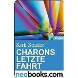 """Charons letzte Fahrt (neobooks Single): Kirk Spaders Lachfaltenmanufaktur 1 (Knaur eBook)von """"Kirk Spader"""""""
