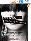 Get Inside Her: Dirty Dating Tips & Secrets From A Woman On How To Attract, Seduce And Get Any Female You Want