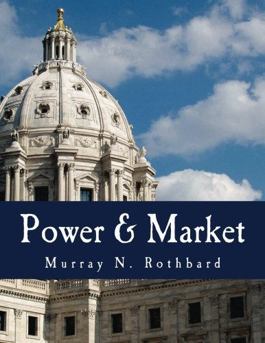Power & Market (Large Print Edition): Government and the Economy