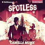 Spotless: Spotless, Book 1   Camilla Monk