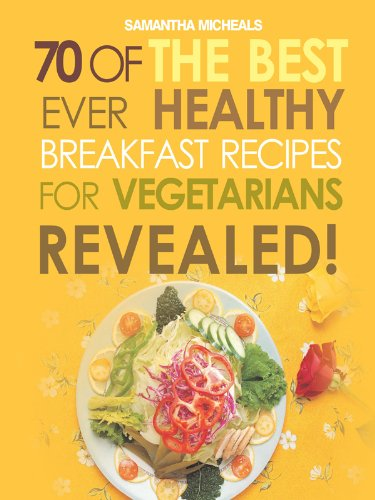 Vegan Cookbooks:70 Vegan Breakfast Diet For Her Weight Loss Book ...Revealed! (70 Of The Best Ever Recipes...Revealed!)