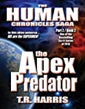 The Apex Predator (The Human Chronicles Saga (Book 2 of Part 2))