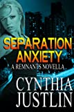 Separation Anxiety (A Remnants Novella)