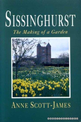 Sissinghurst: The Making of a Garden