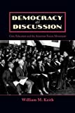 Democracy as Discussion: Civic Education and the American Forum Movement (Lexington Studies in Political Communication)