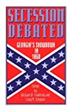 img - for Secession Debated: Georgia's Showdown in 1860 book / textbook / text book