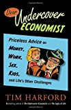 Dear Undercover Economist: Priceless Advice on Money, Work, Sex, Kids, and Life's Other Challenges (0385667434) by Harford, Tim