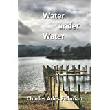 Water under Water ~ Charles Ad�s Fishman
